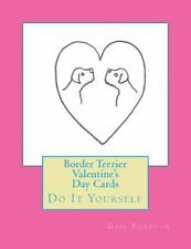 Border Terrier Valentine's Day Cards : Do It Yourself by Gail Forsyth (2015,.