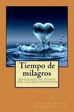 Tiempo de Milagros : Antología de Textos con Valores Cristianos by Laureano...