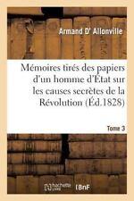 Memoires Tires des Papiers d'un Homme d'Etat Sur les Causes Secretes Tome 3...