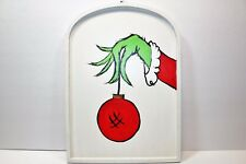 HAND PAINTED GRUMPY GREEN GRINCH HAND w/ORNAMENT SIGN PIC (MADE IN THE USA)