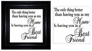 The only thing better than having you as my mum  quote 17 x 17cm vinyl sticker