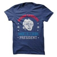 Bernie Sanders Political T-Shirt Tee Is My President 2020 Election Campaign