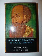 Cento Libri Longanesi - Lettere e Testamento di Ivan il Terribile 1972 Russia