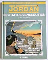 BD JORDAN - Les STATUES ENGLOUTIES / Tome 1 / EO 1990 TBE univers Spirou Tintin