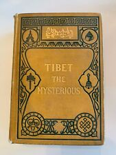 Tibet, The Mysterious - Sir Thomas Holdich - HC - (Frederick A. Stokes, 1906)