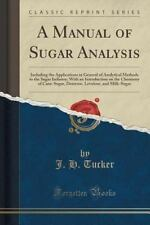 A Manual of Sugar Analysis : Including the Applications in General of...