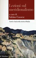 Lezioni sul meridionalismo. Nord e Sud nella storia d'Italia - Cassese cur.