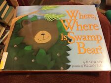 Where, Where Is Swamp Bear? by Kathi Appelt (2002, Hardcover) 1st Edition