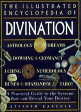 The Illustrated Encyclopedia of Divination: A Practical Guide to the Systems Th