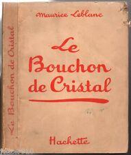 MAURICE LEBLANC/ARSENE LUPIN ¤ LE BOUCHON DE CRISTAL ¤ 1939 ¤ HACHETTE