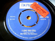 "BIG TOM & THE MAINLINERS - I LOVE YOU STILL  7"" VINYL"