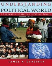 Understanding the Political World : A Comparative Introduction to Political...