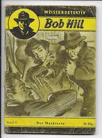 Meisterdetektiv Bob Hill Nr.2 von 1949 - ORIGINAL KRIMINAL ROMANHEFT
