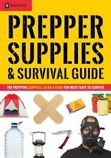 Prepper Supplies & Survival Guide: The Prepping Supplies, Gear & Food You Must H