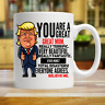 Coffee Cup Mug 11 15 oz Donald Trump You Are A Great Mom Craft Gift Mugs