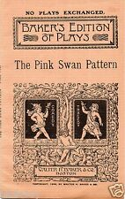1905 The Pink Swan Pattern a Play in Two Acts for Female Characters Only Baker's