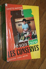 JE SAIS FAIRE LES CONSERVES par GINETTE MATHIOT éd. ALBIN MICHEL 1979  BON ETAT