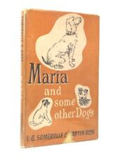 E OE SOMERVILLE, Martin ROSS / Maria and Some Other Dogs First Edition