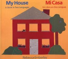 My House: A Book in Two Languages / Mi casa: Un libro en dos lenguas (English