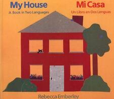 Mi Casa : Un Libro en Dos Lenguas by Rebecca Emberley (1993, Paperback)