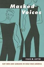 Masked Voices: Gay Men and Lesbians in Cold War America (Suny Series in Queer Po