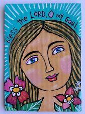ORIGINAL ACEO Folk Art Girl Woman Bible Scripture Bless LORD Soul Psalm Flower