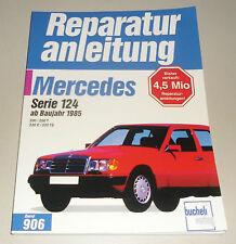 Reparaturanleitung Mercedes W124 200 / 200 T / 230 E / 230 TE, ab Baujahr 1985