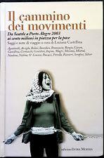 Il cammino dei movimenti. Da Seattle a Porto Alegre..., Ed. Intra Moenia, 2003