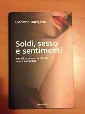 Soldi, sesso e sentimenti - Giacomo Dacquino - Mondadori 3555