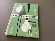 Kraft  und Stoff Physikbuch 1964
