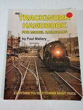 Trackwork Handbook for Model Railroads by Paul Mallery Third Edition