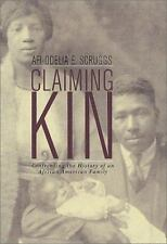 Claiming Kin: Confronting the History of an African American Family-ExLibrary