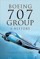Boeing 707 Group : A History, Hardcover by Simons, Graham M., Brand New, Free...