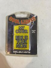 Cool Lights - My Other Ride Is Your Mom - Refillable Lighter - Empty