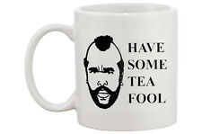 Mr Tea-Have some tea fool-Ceramic Mug Funny Mug.11 oz