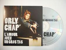 ORLY CHAP : L'AMOUR AVEC UN GROS TAS ♦ CD SINGLE PORT GRATUIT ♦
