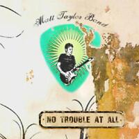Taylor Mat / Bande - No Trouble At All Neuf CD