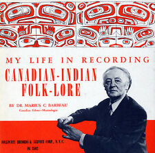 Marius C. Barbeau - My Life in Recording: Canadian-Indian Folklore [New CD]
