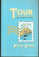 Tour New and Selected Poems Signed by Peter Sears 1987 1st edition Poetry