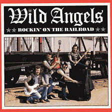WILD ANGELS Rockin' On The Railroad CD ROCK 'N' ROLL Rebel Rockabilly NEW