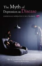 The Myth of Depression as Disease: Limitations and Alternatives to-ExLibrary