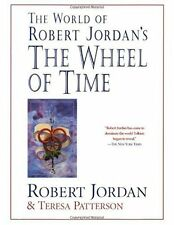 The World of Robert Jordans The Wheel of Time by Robert Jordan, Teresa Patterso