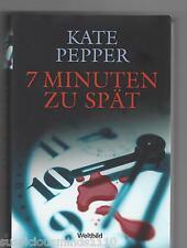 7 Minuten zu Spät - von KATE PEPPER - Thriller - Weltbild Gebunden 2007