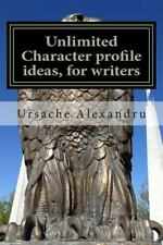 Unlimited Character Profile Ideas, for Writers by Ursache Ursache Alexandru...