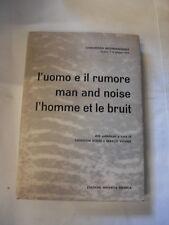ROSSI VIGONE - UOMO E IL RUMORE CONGRESSO INTERNAZIONALE 1975 - MINERVA MEDICA