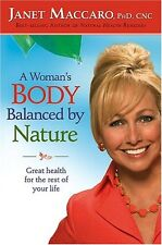 A Womans Body Balanced By Nature: Great health for the rest of your life by Jan