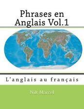 Phrases en Anglais: Phrases en Anglais Vol. 1 : L'anglais Au Français by Nik...