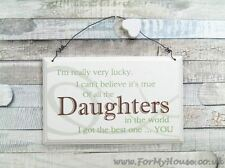 Daughter I'm really very lucky… Daughters plaque sign F0819E