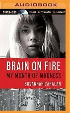 Brain on Fire: My Month of Madness by Susannah Cahalan (CD-Audio, 2015)