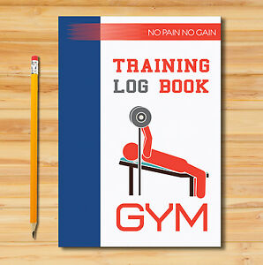 GYM DIARY, WEIGHT TRAINING LOG BOOK, TRAINING JOURNAL, EXERCISE TRAINING BOOK